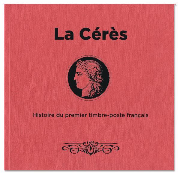 Livre La Ceres Histoire Du Premier Timbre Poste Francais