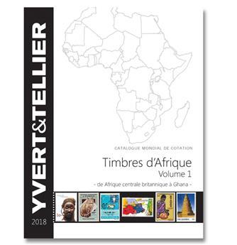 AFRIQUE Volume 1 - 2018 (Catalogue des timbres des pays d´Afrique : de Afrique Centrale Britannique à Ghana)
