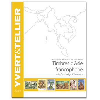 ASIE FRANCOPHONE - 2019 (Catalogue des timbres d´Asie francophone de Cambodge à Vietnam)