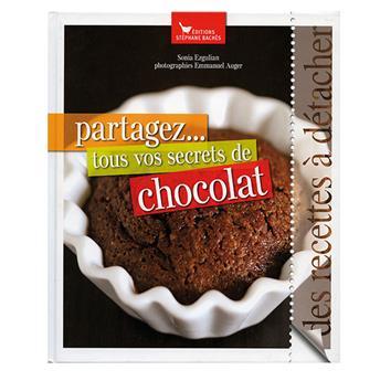 PARTAGEZ TOUS VOS SECRETS DE CHOCOLAT