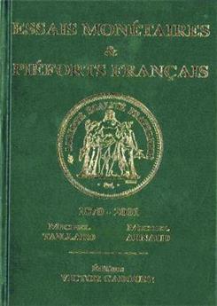 ESSAIS MONETAIRES ET PIEFORTS FRANCAIS 1870-2001 EDITIONS GADOURY (2014)