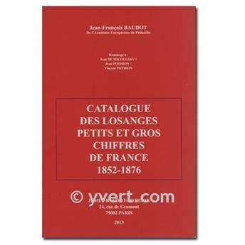 CATALOGUE DES LOSANGES PETITS ET GROS CHIFFRES DE França 1852-1876