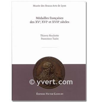 MÉDAILLES FRANCAISES DES XV, XVI ET XVII SIECLES
